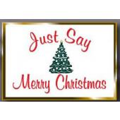 Just Say Merry Christmas Pin #1122